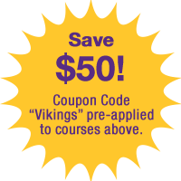 "Save $50! Coupon Code ""Viking"" already pre-applied to the courses above."